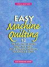 Easy Machine Quilting: 12 Step-By-Step Lessons from the Pros, Plus a Dozen Projects to Machine Quilt (Rodale Quilt Book)