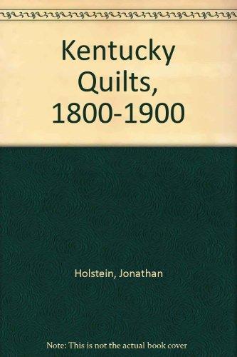 Kentucky Quilts: 1800-1900