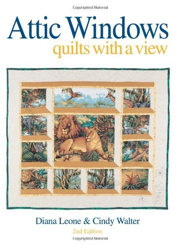 Attic Windows: Quilts with a View