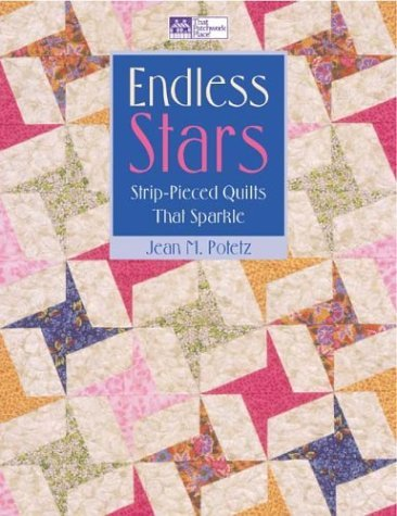 Endless Stars: Strip-Pieced Quilts That Sparkle (That Patchwork Place)