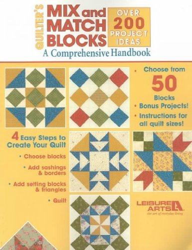 Quilters Mix And Match Blocks: A Comprehensive Handbook / Over 200 Project Ideas Quilters Mix And M