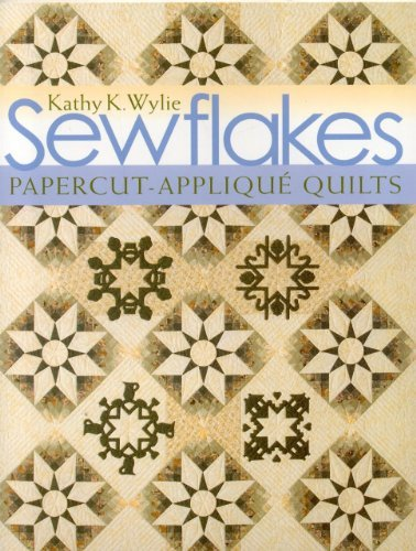 Sewflakes: Papercut-Applique Quilts