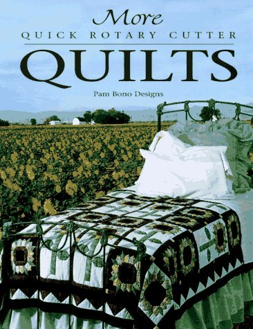 More Quick Rotary Cutter Quilts (For the Love of Quilting)