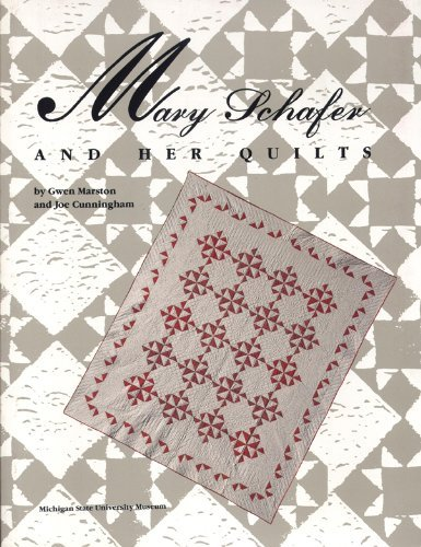 Mary Schafer and Her Quilts
