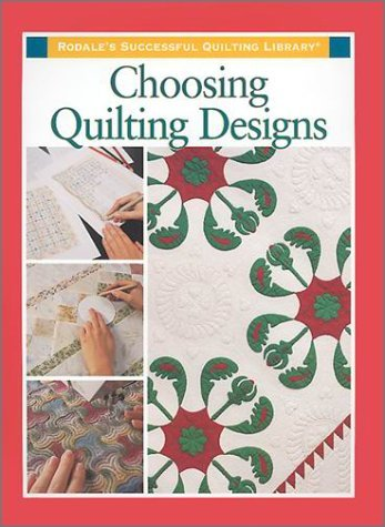 Choosing Quilting Designs (Rodale's Successful Quilting Library)