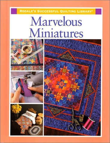 Marvelous Miniatures (Rodale's Successful Quilting Library)