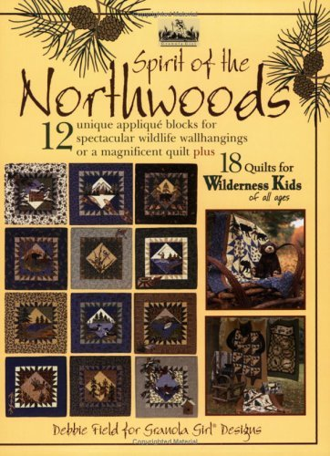 Spirit Of The Northwoods: Quilts for Wilderness Kids