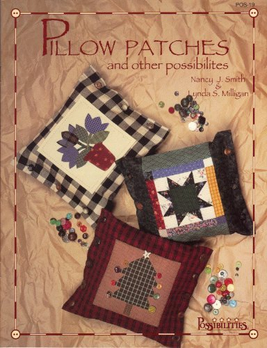 Pillow Patches: And Other Possibilities