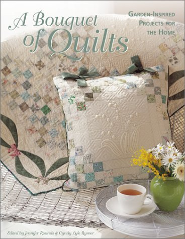 A Bouquet of Quilts: Garden-Inspired Projects for the Home