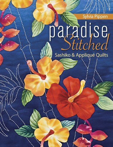 Paradise Stitched-Sashiko & Applique Quilts
