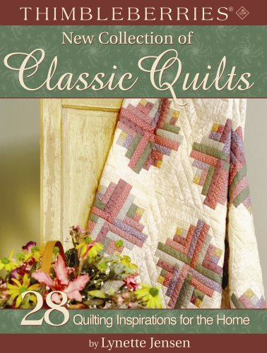Thimbleberries(R) New Collection of Classic Quilts: 28 Quilting Inspirations for the Home