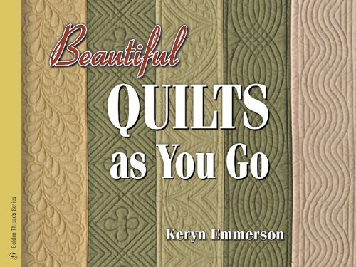 Beautiful Quilts as You Go (Golden Threads)