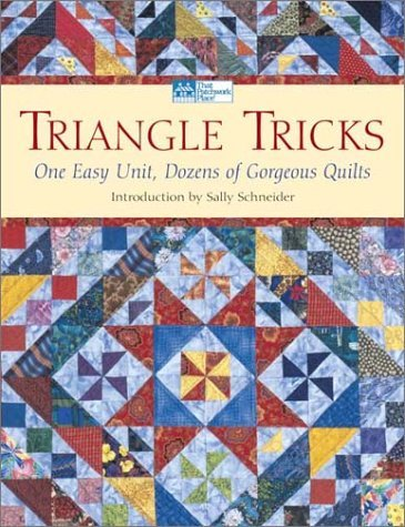 Triangle Tricks: One Easy Unit, Dozens of Gorgeous Quilts (That Patchwork Place)