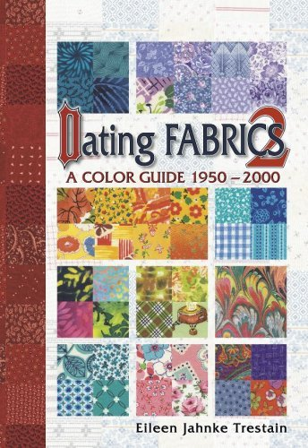 Dating Fabrics A Color Guide 2 1950-2000