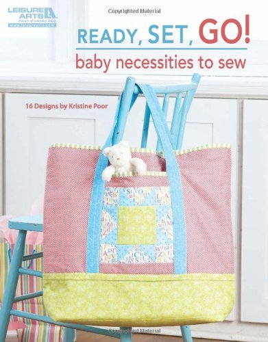 Ready, Set, Go! Baby Necessities to Sew  (Leisure Arts #5073)
