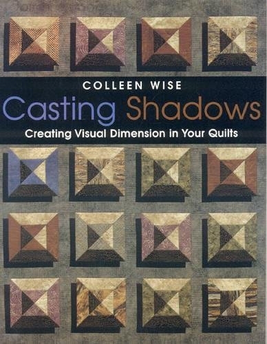 Casting Shadows: Creating Visual Dimension in Your Quilts