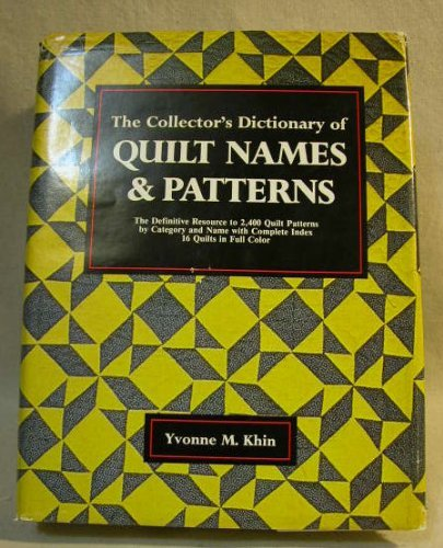 Collector's Dictionary of Quilt Names and Patterns: The Definitive Resource to 2,400 Quilt Patterns