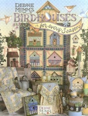 Debbie Mumm's Birdhouses for Every Season