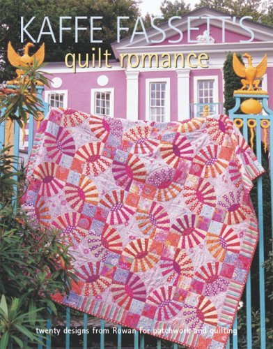 Kaffe Fassett's Quilt Romance: 20 Projects to Suit All Skill Levels by