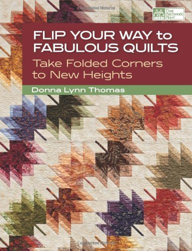Flip Your Way to Fabulous Quilts: Take Folded Corners to New Heights