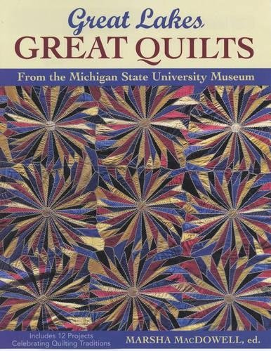 Great Lakes, Great Quilts: From the Michigan State University Museum