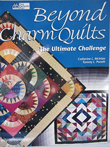 Beyond Charm Quilts: The Ultimate Challenge