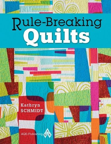 Rule-Breaking Quilts
