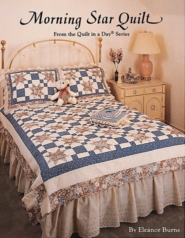 Morning Star Quilt (Quilt in a Day)