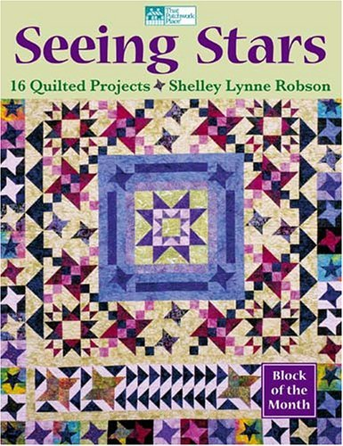 Seeing Stars: 16 Quilted Projects