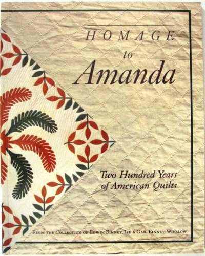 Homage to Amanda: Two Hundred Years of American Quilts