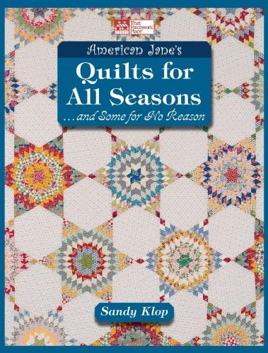 American Jane's Quilts for all Seasons: …and Some for No Reason