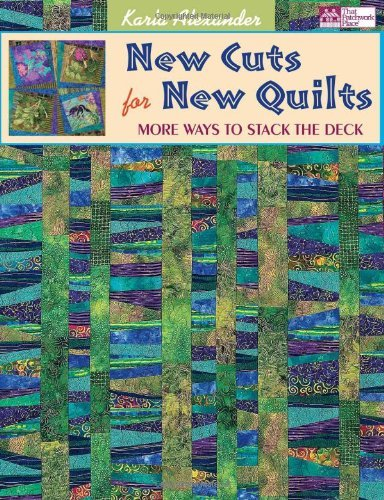 New Cuts for New Quilts: More Ways to Stack the Deck