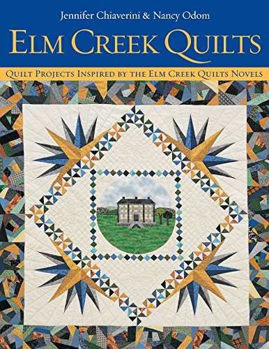 Elm Creek Quilts: Quilt Projects Inspired by the Elm Creek Quilts Novels