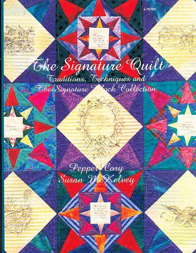 The Signature Quilt: Traditions, Techniques and Signature Block Collection