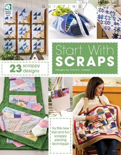 Start with Scraps: In Quilting