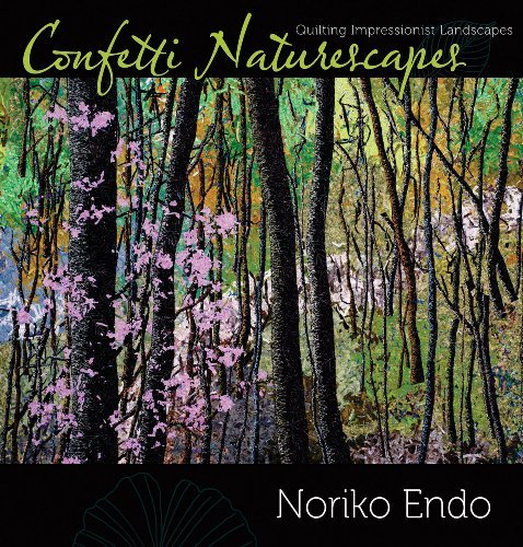 Confetti Naturescapes: Quilting Impressionist Landscapes