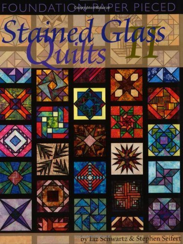 Foundation Paper Pieced Stained Glass Quilts II